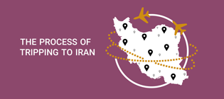 The Process of Tripping to Iran